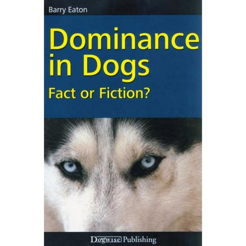 Dominance in Dogs: Fact or Fiction? 1